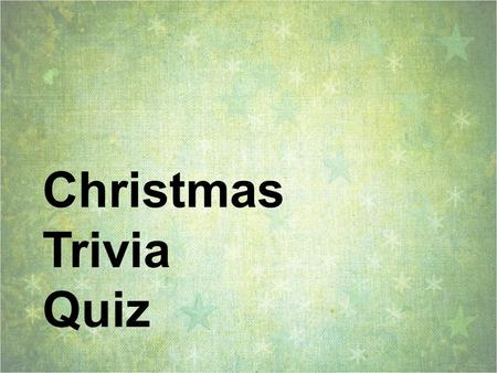 Christmas Trivia Quiz. 1. According to the song, what does Frosty have for a nose? A. A corncob pipe B. A carrot C. A button D. An ice cream sandwich.