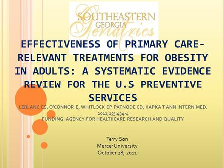 EFFECTIVENESS OF PRIMARY CARE- RELEVANT TREATMENTS FOR OBESITY IN ADULTS: A SYSTEMATIC EVIDENCE REVIEW FOR THE U.S PREVENTIVE SERVICES LEBLANC ES, OCONNOR.
