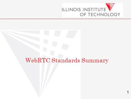 1 Carol Davids © 2010 WebRTC Standards Summary. 2 What is WebRTC? WebRTC refers to protocols as well as Javascript APIs used to enable realtime communications.