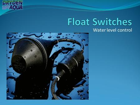 Float Switches Water level control.