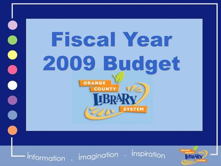 Fiscal Year 2009 Budget. Circulation 2001-2007 103% Increase.