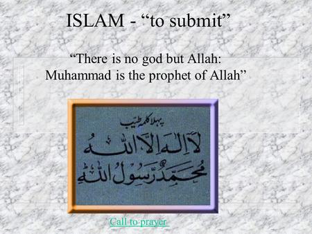 """There is no god but Allah: Muhammad is the prophet of Allah"""