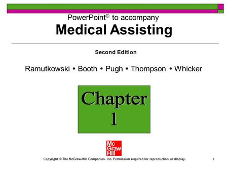 1 <strong>PowerPoint</strong> ® to accompany Second Edition Ramutkowski Booth Pugh Thompson Whicker Copyright © The McGraw-Hill Companies, Inc. Permission required for.