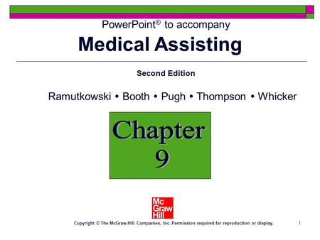 1 PowerPoint ® to accompany Chapter 9 Second Edition Ramutkowski Booth Pugh Thompson Whicker Copyright © The McGraw-Hill Companies, Inc. Permission required.