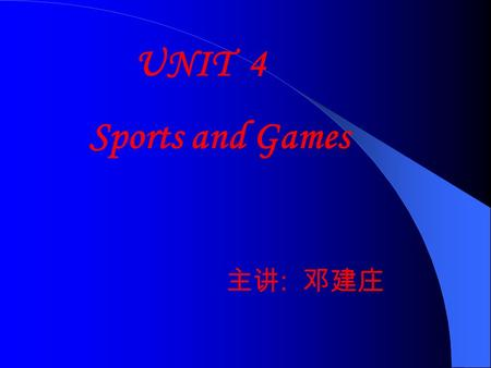 UNIT 4 Sports and Games :. What are they? Where and when did you see them? The 28 th Olympic Games.