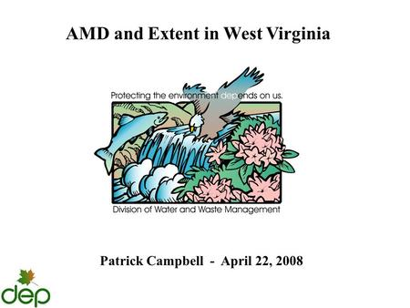 AMD and Extent in West Virginia Patrick Campbell - April 22, 2008.
