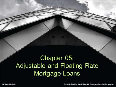 Chapter 05: Adjustable and Floating Rate Mortgage Loans