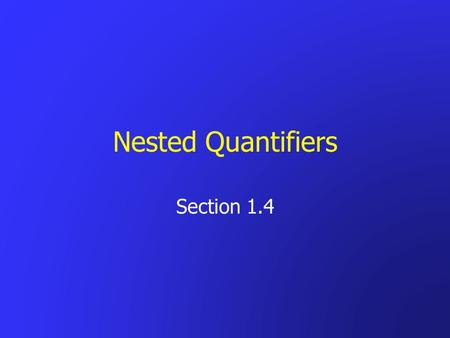 Nested Quantifiers Section 1.4.