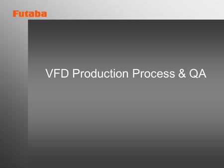 VFD Production Process & QA