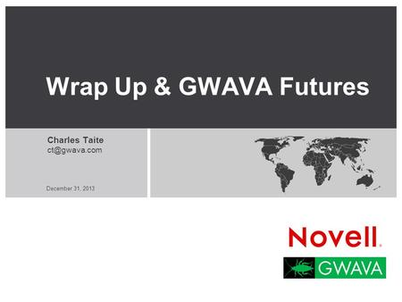 December 31, 2013 Wrap Up & GWAVA Futures Charles Taite