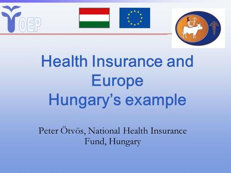 Health Insurance and Europe Hungary's example