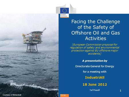 Energy Facing the Challenge of the Safety of Offshore Oil and Gas Activities [European Commission proposal for regulation of safety and environmental protection.