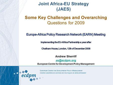 Joint Africa-EU Strategy (JAES). 1. The JAES delivering results is key – but what are the different visions of what constitutes results amongst the stakeholders?