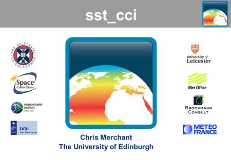 Sst_cci Chris Merchant The University of Edinburgh.