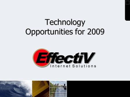 Technology Opportunities for 2009. Retail Sales -11% ( US Census Bureau ) ( US Census Bureau ) Construction Spending -5.1% (US Commerce Dept.) Auto Industry.