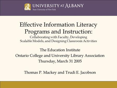 Effective Information Literacy Programs and Instruction: Collaborating with Faculty, Developing Scalable Models, and Designing Classroom Activities The.