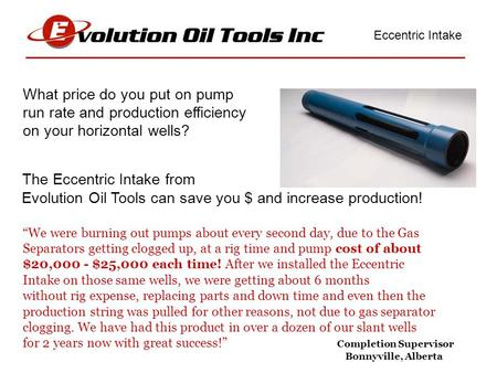 ________________________________________________________________ What price do you put on pump run rate and production efficiency on your horizontal wells?