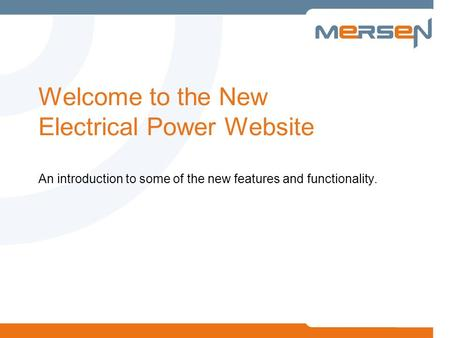Welcome to the New Electrical Power Website An introduction to some of the new features and functionality.