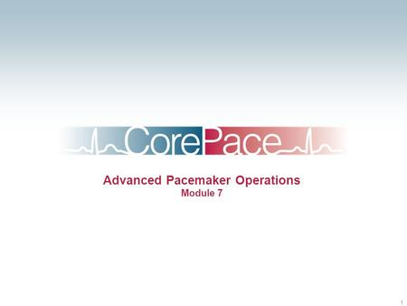 Advanced Pacemaker Operations Module 7