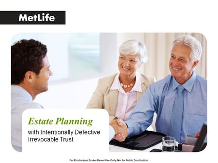 Estate Planning with Intentionally Defective Irrevocable Trust.