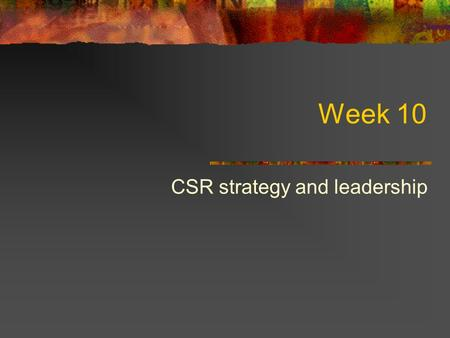 Week 10 CSR strategy and leadership. After the genocide in Rwanda the situation was awful. There was also no infrastructure to get to the people in need.