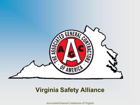 Associated General Contractors of Virginia Virginia Safety Alliance.