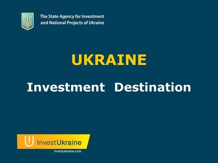 UKRAINE Investment Destination. Ukraine is the largest country in Europe Kyiv Odesa.