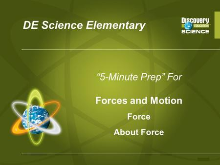 DE Science Elementary 5-Minute Prep For Forces and Motion Force About Force.