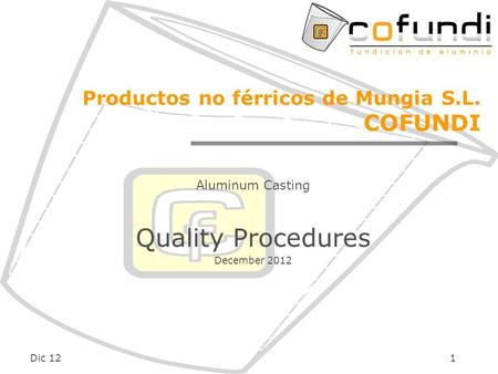 Dic 121 Productos no férricos de Mungia S.L. COFUNDI Aluminum Casting Quality Procedures December 2012.