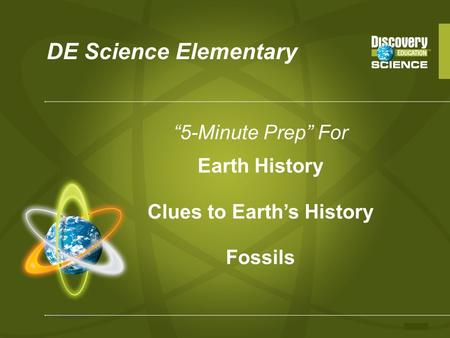 DE Science Elementary 5-Minute Prep For Earth History Clues to Earths History Fossils.