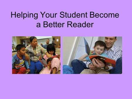 Helping Your Student Become a Better Reader. What might be causing my child trouble? The text (book) is too hard. Model – He/she doesnt know why reading.