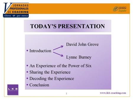 TODAY'S PRESENTATION David John Grove Introduction Lynne Burney