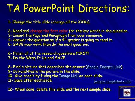 TA PowerPoint Directions: 1- Change the title slide (change all the XXXs) 2- Read and change the font color for the key words in the question. 3- Insert.