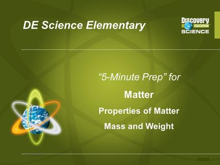 DE Science Elementary 5-Minute Prep for Matter Properties of Matter Mass and Weight.