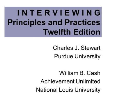 I N T E R V I E W I N G Principles and Practices Twelfth Edition