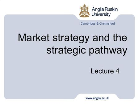 Market strategy and the strategic pathway