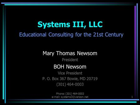 Phone: (301) 464-0003   Systems III, LLC Educational Consulting for the 21st Century Mary Thomas Newsom President BOH Newsom.