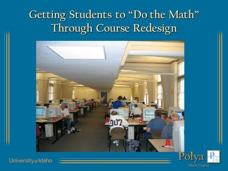 Getting Students to Do the Math Through Course Redesign.