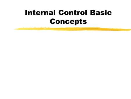 Internal Control Basic Concepts 2 Why do stores use cash registers? zTo safeguard assets zTo insure accuracy and reliability of accounting data zTo provide.