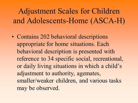 Adjustment Scales for Children and Adolescents-Home (ASCA-H)