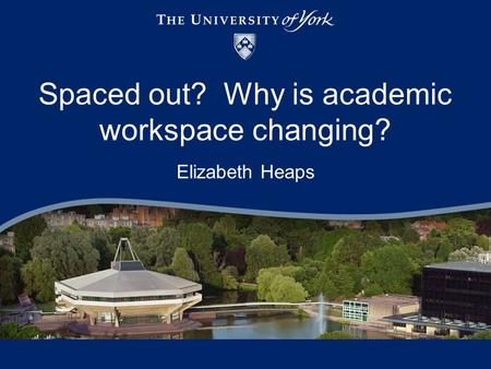 Spaced out? Why is academic workspace changing?