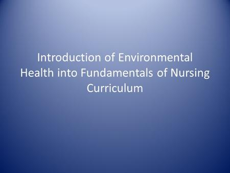 Introduction into Nursing