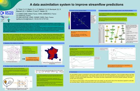 A data assimilation system to improve streamflow predictions G. Thirel (1), E. Martin (1), J.-F. Mahfouf (1), B. Bouriquet (2), S. Massart (2), J. Noilhan.