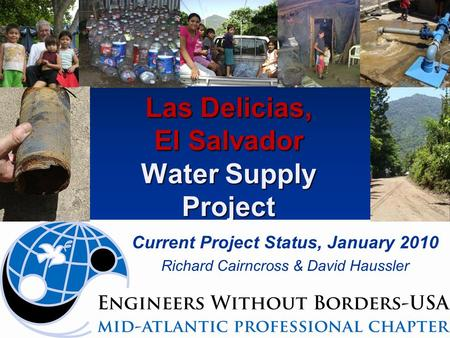 Las Delicias, El Salvador Water Supply Project Current Project Status, January 2010 Richard Cairncross & David Haussler.