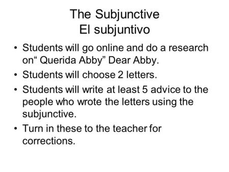 The Subjunctive El subjuntivo
