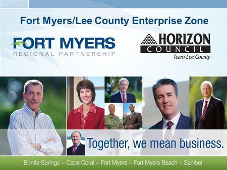 Fort Myers/Lee County Enterprise Zone. Enterprise Zone Areas targeted for economic revitalization Areas targeted for economic revitalization Prior to.
