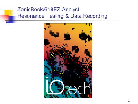 1 ZonicBook/618EZ-Analyst Resonance Testing & Data Recording.