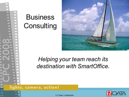 E-Z Data Confidential Business Consulting Helping your team reach its destination with SmartOffice.