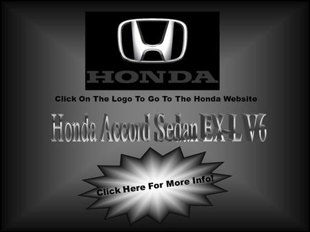 Click Here For More Info! Click On The Logo To Go To The Honda Website.
