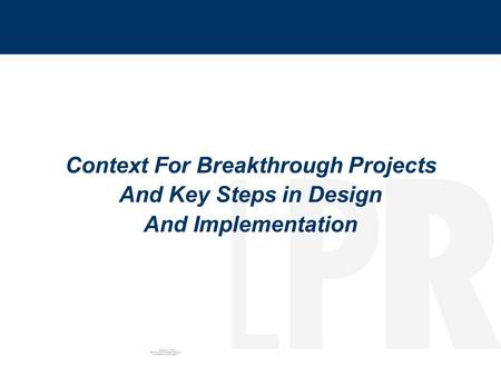 Context For Breakthrough Projects And Key Steps in Design And Implementation.